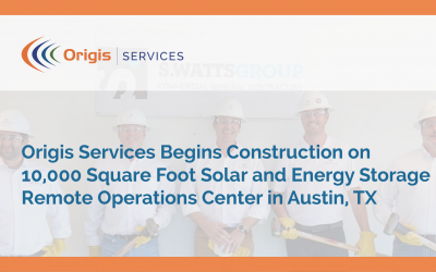 Origis Services Begins Construction on 10,000 Square Foot Solar and Energy Storage Remote Operations Center in Austin, TX